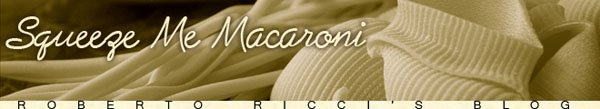 squeeze me macaroni  - Roberto Ricci's blog -