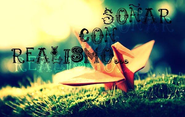 Soñar con realismo...*]]