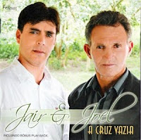 Joel e Jair - A Cruz Vazia 2010