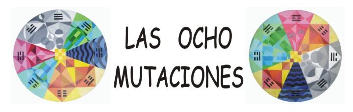 LAS OCHO MUTACIONES