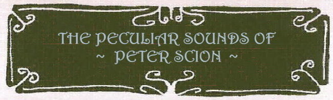 The Peculiar Sounds of Peter Scion