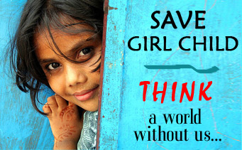 save girl child in india essay Discrimination against girls in india has several sociological impacts debates surrounding the issue question female children's role and seek to define their human rights, especially with the nearly universal consensus on the need for gender equality.