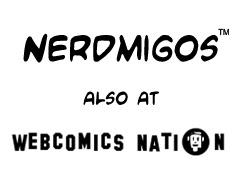 "Read ""Nerdmigos"" at Webcomics Nation!"