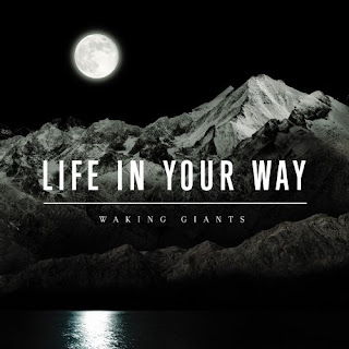 Life In Your Way - Walking Giants