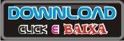 CLICK E BAIXA