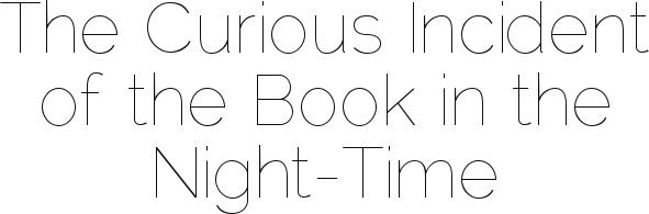 The Curious Incident of the Book in the Night-Time