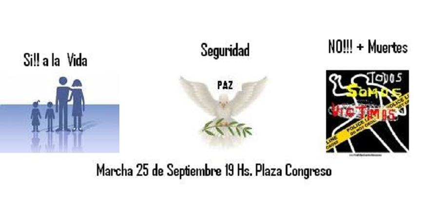 Marcha por VICTIMAS de la INSEGURIDAD Viernes 25 de Setiembre 19 Hs en Plaza Congreso