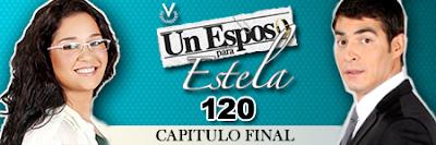 Capitulo Final de la Telenovela Un Esposo para Estela