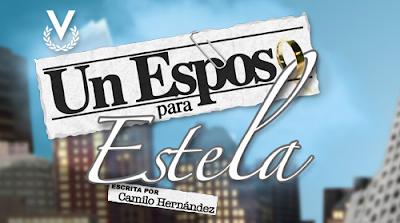 Telenovela Un Esposo para Estela Daniela Alvarado Luis Geronimo Abreu