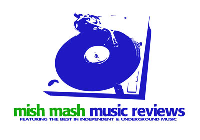 MISH MASH MUSIC REVIEWS