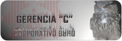 """GERENCIA """"C"""" DEL CORPORATIVO BUHO"""