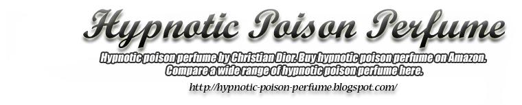hypnotic poison perfume