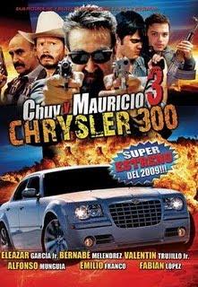 Chuy y Mauricio 3 (Chrysler 300) (2009)