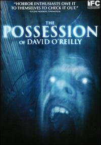The Possession of David O'Reilly (2005)
