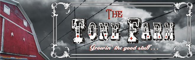 The Tone Farm