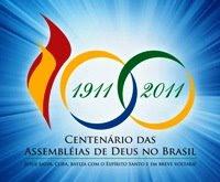 100 ANOS DA ASSEMBLÉIA DE DEUS NO BRASIL