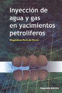 DESCARGAR INYECCION DE AGUA Y GAS EN YACIMIENTOS PETROLIFEROS -