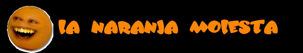 La naranja molesta!!!! (sub español) :p