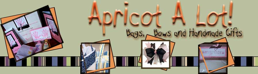Apricot A Lot!  Bags, Bows and Handmade Gifts.