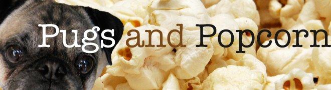 Pugs and Popcorn