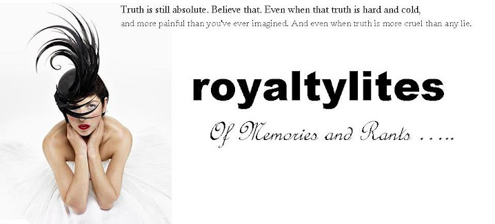 royaltylites: Of Memories and Rants ...