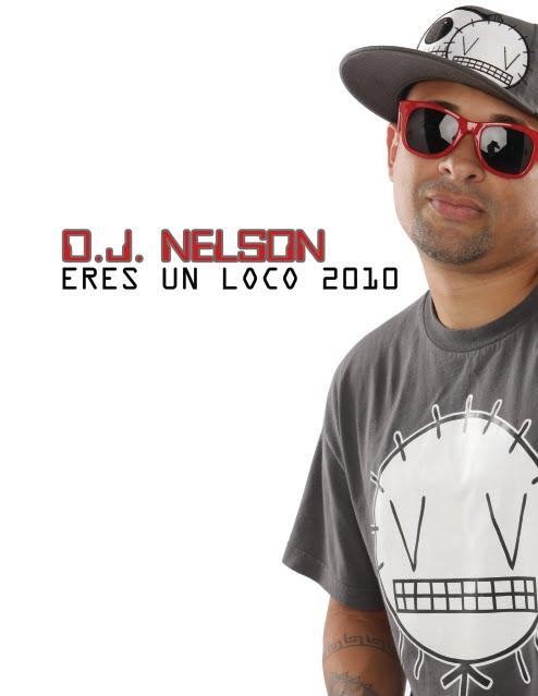 Dj Nelson - Tu Eres Un Loco 2010
