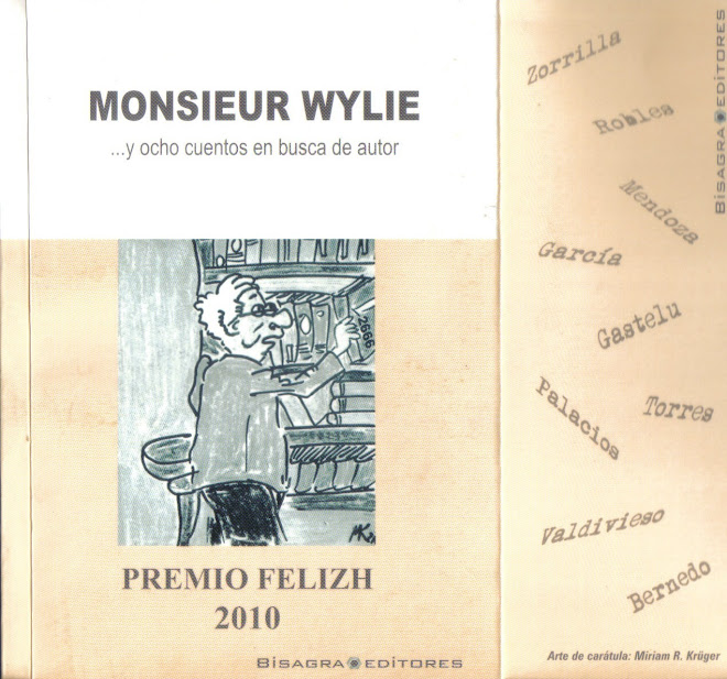 """Monsieur Wylie... y ocho cuentos en busca de autor. Contiene mi cuento """"El otro""""."""