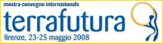:: Terra Futura :: 23-25 Maggio 2008, Firenze :: Sostenibilità sociale, economica e ambientale ::