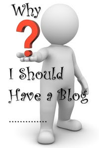 Why I Should Have a Blog?
