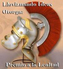 """PREMIO A LA LEALTAD - DESDE EL BLOG """"LLOVIZNANDO IDEAS"""