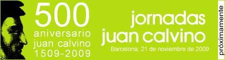 Jornadas Juan Calvino 2009:Barcelona, 21 de noviembre de 2009