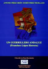 Un guerrillero andaluz (Francisco López Herrera).