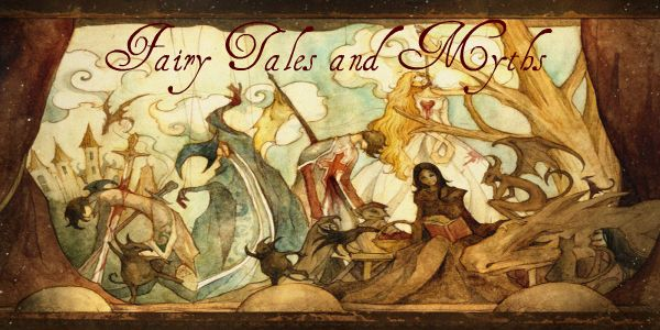 .Fairy Tales and Myths.