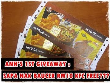 ANN'S 1ST GIVEAWAY:Sapa nak baucer RM10 KFC free??