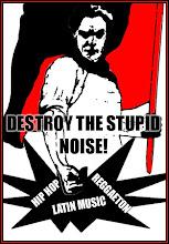 Destroy the stupid noise