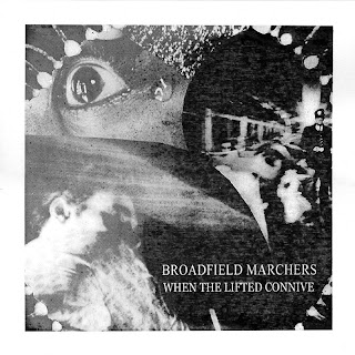 Broadfield Marchers - When the Lifted Connive - 2006