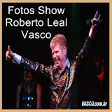 Fotos Show Roberto Leal no Vasco