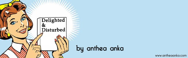 Anthea Anka - Delighted And Disturbed