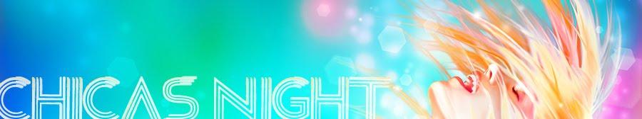 Chicas Night