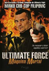 Baixe imagem de Ultimate Force: Máquina Mortal (Dual Audio) sem Torrent