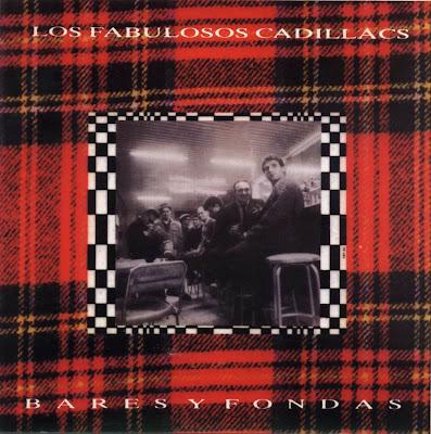 Los Fabulosos Cadillacs - Bares Y Fondas