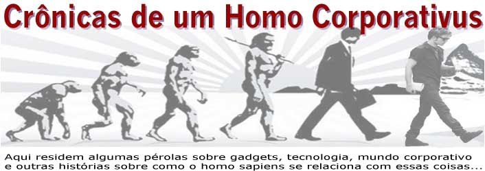 Crônicas de um Homo Corporativus