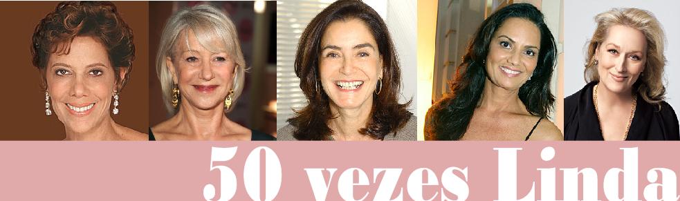 50 VEZES LINDA: moda para mulheres maduras