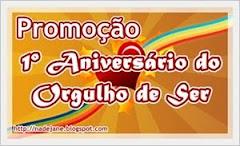 Promoção de Aniversário - Blog Orgulho de Ser