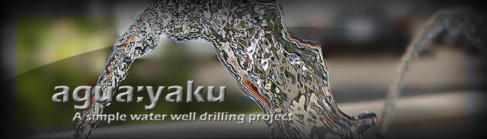 agua:yaku - A Simple Water Well Drilling Project