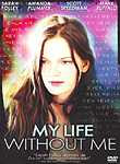 My Life without me, movie