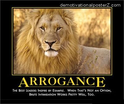 Arrogance Demotivational Poster
