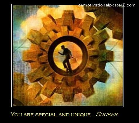 You are special and unique sucker