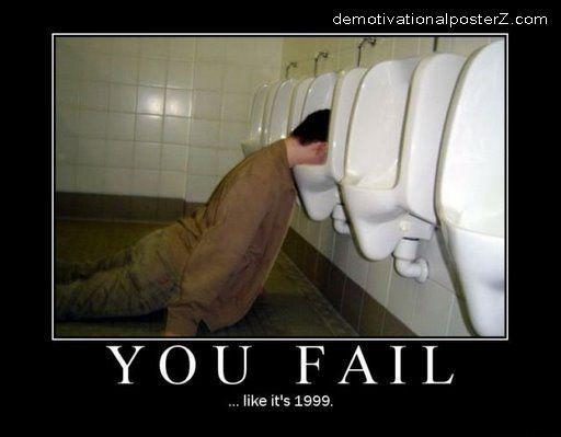 You fail... like it's 1999
