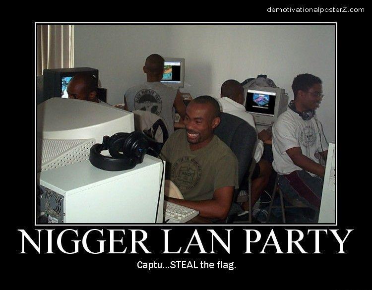 Nigger Lan Party